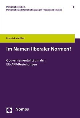 Abbildung von Müller | Im Namen liberaler Normen? | 2015 | Gouvernementalität in den EU-A... | 6