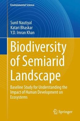 Abbildung von Nautiyal / Bhaskar / Khan | Biodiversity of Semiarid Landscape | 2015 | 2015 | Baseline Study for Understandi...