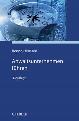 Abbildung von Heussen | Anwaltsunternehmen führen | 3. Auflage | 2016 | beck-shop.de