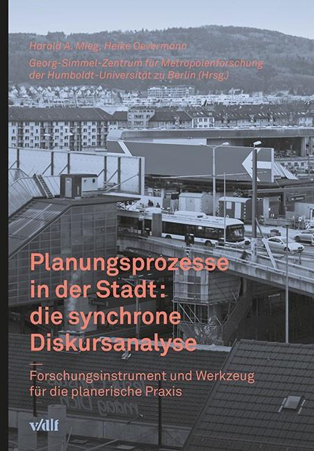 Planungsprozesse in der Stadt: die synchrone Diskursanalyse | Oevermann /  / Mieg | 1., Auflage 2015, 2015 | Buch (Cover)