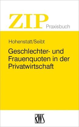 Abbildung von Hohenstatt / Seibt (Hrsg.)   Geschlechter- und Frauenquoten in der Privatwirtschaft   2015   Regelung, Gestaltung, Umsetzun...   12