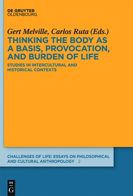 Abbildung von Melville / Ruta | Thinking the body as a basis, provocation and burden of life | 1. Auflage | 2015 | Studies in intercultural and h...