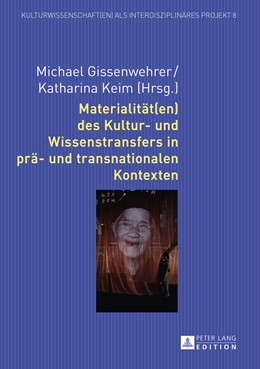 Abbildung von Gissenwehrer / Keim | Materialität(en) des Kultur- und Wissenstransfers in prä- und transnationalen Kontexten | 2015