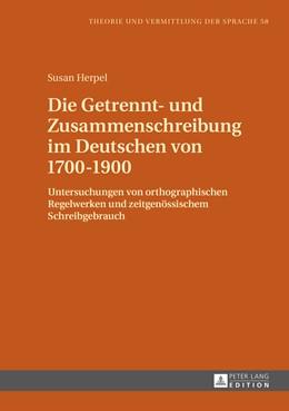 Abbildung von Herpel   Die Getrennt- und Zusammenschreibung im Deutschen von 1700–1900   2015   Untersuchungen von orthographi...   58