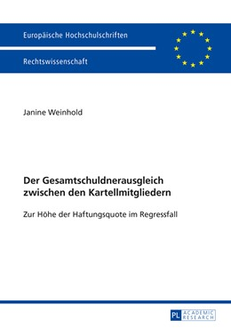 Abbildung von Weinhold | Der Gesamtschuldnerausgleich zwischen den Kartellmitgliedern | 2015 | Zur Höhe der Haftungsquote im ... | 5736