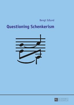 Abbildung von Edlund | Questioning Schenkerism | 1. Auflage | 2015 | beck-shop.de