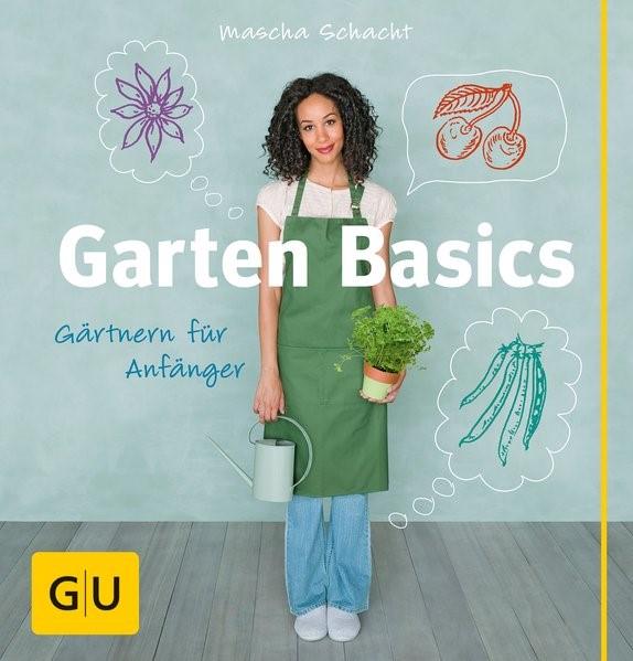 Garten Basics Gartnern Fur Anfanger Schacht 2013 Beck Shop De