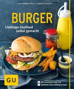 Abbildung von Dölle / Schocke   Burger   2014   Lieblings-Fastfood selbst gema...