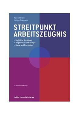 Abbildung von Müller / Thalmann   Streitpunkt Arbeitszeugnis   2., aktualisierte und erweiterte Auflage   2016   Rechtliche Grundlagen, Zeugnis...