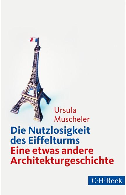 Cover: Ursula Muscheler, Die Nutzlosigkeit des Eiffelturms