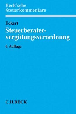 Abbildung von Eckert | Steuerberatervergütungsverordnung: StBVV | 6. Auflage | 2017 | beck-shop.de
