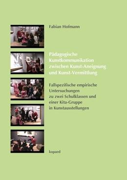 Abbildung von Hofmann | Pädagogische Kunstkommunikation zwischen Kunst-Aneignung und Kunst-Vermittlung | 2015 | Fallspezifische empirische Unt...