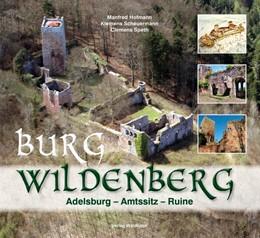 Abbildung von Hofmann / Scheuermann / Speth | Burg Wildenberg | 2015 | Adelsburg - Amtssitz - Ruine