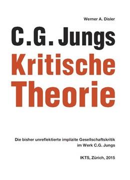 Abbildung von Disler | C. G. Jungs Kritische Theorie | 1. Auflage | 2015 | beck-shop.de