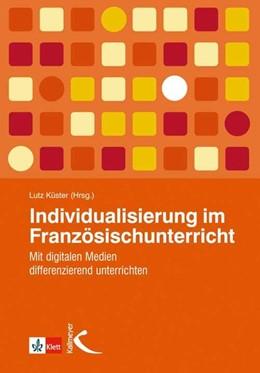 Abbildung von Küster | Individualisierung im Französischunterricht | 1. Auflage | 2016 | beck-shop.de