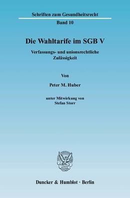 Abbildung von Huber | Die Wahltarife im SGB V. | 2008 | Verfassungs- und unionsrechtli... | 10