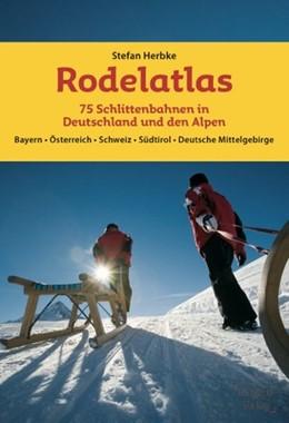 Abbildung von Herbke | Rodelatlas | 2015 | 75 Schlittenbahnen in Deutschl...