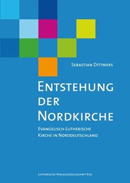Abbildung von Dittmers | Entstehung der Nordkirche | 1. Auflage | 2015 | beck-shop.de