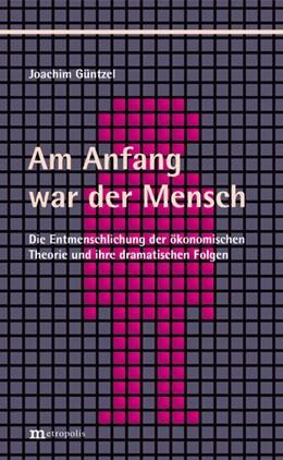 Abbildung von Güntzel   Am Anfang war der Mensch   1. Auflage   2015   beck-shop.de