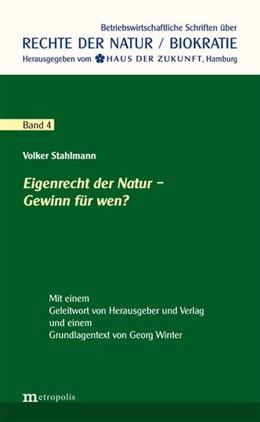 Abbildung von Stahlmann | Eigenrecht der Natur - Gewinn für wen? | 1. Auflage | 2015 | beck-shop.de