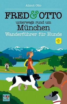 Abbildung von Otto | FRED & OTTO unterwegs rund um München | 1. Auflage | 2015 | beck-shop.de