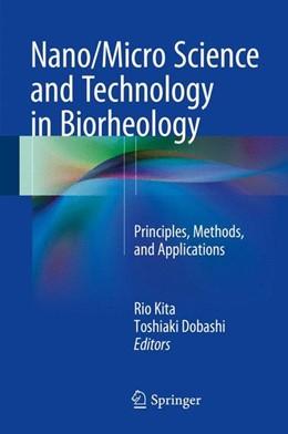 Abbildung von Kita / Dobashi | Nano/Micro Science and Technology in Biorheology | 1. Auflage | 2015 | beck-shop.de