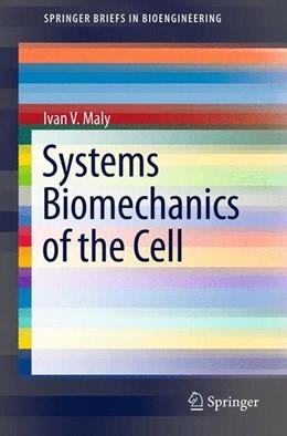 Abbildung von Maly | Systems Biomechanics of the Cell | 2013 | 2013