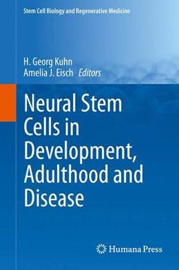 Abbildung von Kuhn / Eisch | Neural Stem Cells in Development, Adulthood and Disease | 1. Auflage | 2014 | beck-shop.de