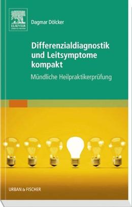 Abbildung von Dölcker | Differenzialdiagnostik und Leitsymptome kompakt  | 2015 | Mündliche Heilpraktikerprüfung