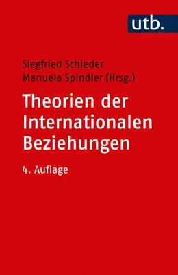 Abbildung von Schieder / Spindler | Theorien der Internationalen Beziehungen | 4., überarbeitete Auflage | 2020