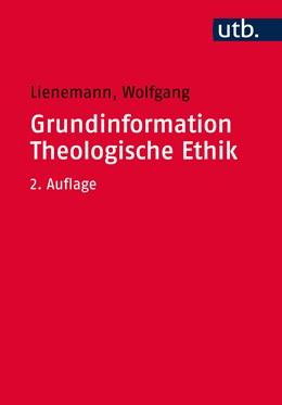 Abbildung von Lienemann | Grundinformation Theologische Ethik | 2. durchgesehene Auflage | 2019