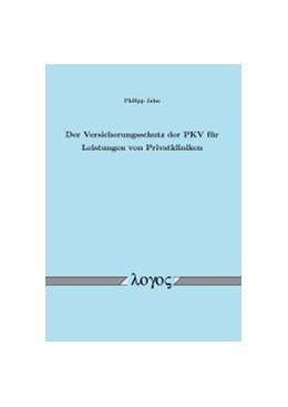 Abbildung von Jahn   Der Versicherungsschutz der PKV für Leistungen von Privatkliniken   1. Auflage   2015   beck-shop.de