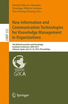 Abbildung von Palacios-Marqués / Ribeiro Soriano | New Information and Communication Technologies for Knowledge Management in Organizations | 1. Auflage | 2015 | 222 | beck-shop.de