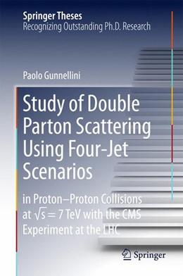 Abbildung von Gunnellini   Study of Double Parton Scattering Using Four-Jet Scenarios   1. Auflage   2015   beck-shop.de