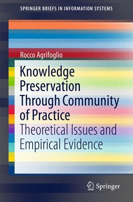 Abbildung von Agrifoglio | Knowledge Preservation Through Community of Practice | 1st ed. 2015 | 2015 | Theoretical Issues and Empiric...