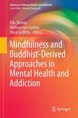 Abbildung von Shonin / Gordon | Mindfulness and Buddhist-Derived Approaches in Mental Health and Addiction | 1. Auflage | 2015 | beck-shop.de