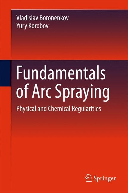 Fundamentals of Arc Spraying | Boronenkov / Korobov | 1st ed. 2015, 2015 | Buch (Cover)