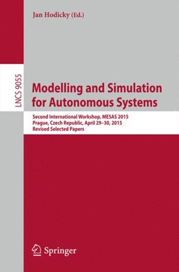 Abbildung von Hodicky | Modelling and Simulation for Autonomous Systems | 1st ed. 2015 | 2015 | Second International Workshop,... | 9055