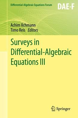 Abbildung von Ilchmann / Reis | Surveys in Differential-Algebraic Equations III | 1. Auflage | 2015 | beck-shop.de