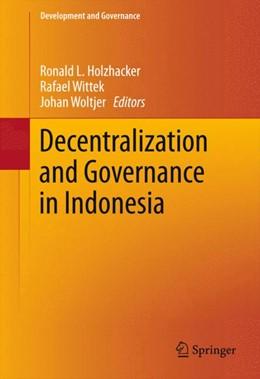 Abbildung von Holzhacker / Wittek / Woltjer | Decentralization and Governance in Indonesia | 1st ed. 2015 | 2015 | 2
