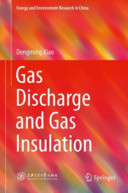 Abbildung von Xiao | Gas Discharge and Gas Insulation | 1st ed. 2016 | 2015 | 6