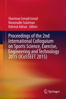 Abbildung von Ismail / Sulaiman | Proceedings of the 2nd International Colloquium on Sports Science, Exercise, Engineering and Technology 2015 (ICoSSEET 2015) | 1. Auflage | 2015 | beck-shop.de