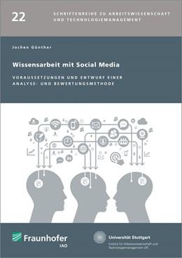Abbildung von / Spath / Bullinger | Wissensarbeit mit Social Media. | 2015 | Voraussetzungen und Entwurf ei...