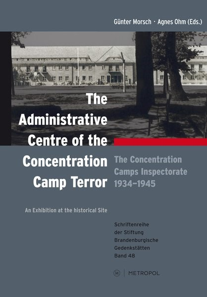 The administrative centre of the concentration camp terror | Morsch / Ohm, 2015 | Buch (Cover)