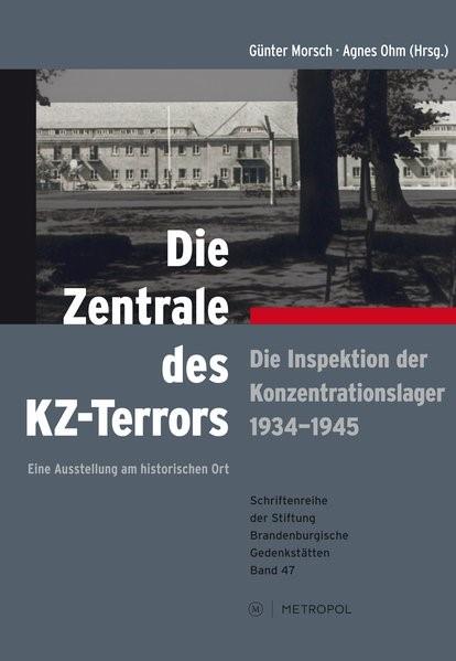 Die Zentrale des KZ-Terrors | Morsch / Ohm, 2015 | Buch (Cover)