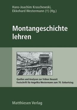 Abbildung von Kraschewski / Westermann | Montangeschichte lehren | 1. Auflage | 2015 | beck-shop.de