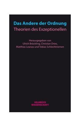 Abbildung von Bröckling / Dries / Leanza / Schlechtriemen | Das Andere der Ordnung | 2015 | Theorien des Exzeptionellen