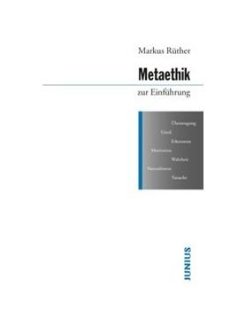 Abbildung von Rüther | Metaethik zur Einführung | 1. Auflage | 2015 | beck-shop.de