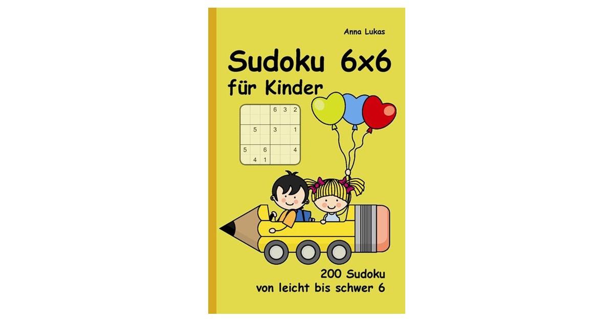 Sudoku 6x6 für Kinder | Lukas, 2015 | Buch | beck-shop.de