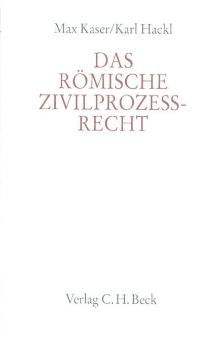 Cover: , Handbuch der Altertumswissenschaft., Rechtsgeschichte des Altertums. Band X,3.4: Das römische Zivilprozeßrecht